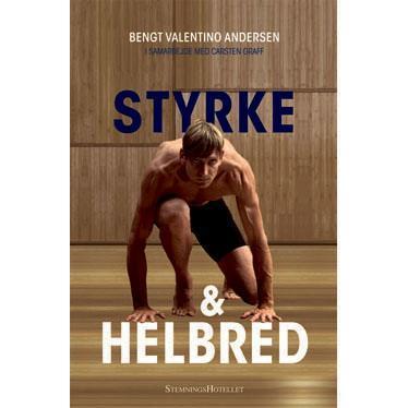 Bengt Valentino Andersen fortaeller om sit syn på styrke, helbred, selvudvikling og kaerlighed.